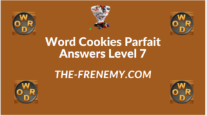 Word Cookies Parfait Level 7 Answers