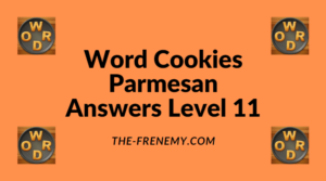 Word Cookies Parmesan Level 11 Answers