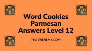 Word Cookies Parmesan Level 12 Answers