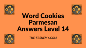 Word Cookies Parmesan Level 14 Answers