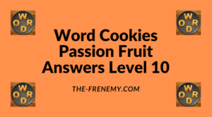 Word Cookies Passion Fruit Level 10 Answers