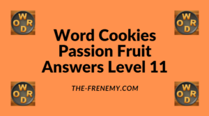 Word Cookies Passion Fruit Level 11 Answers