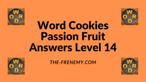 Word Cookies Passion Fruit Level 14 Answers