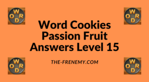 Word Cookies Passion Fruit Level 15 Answers
