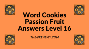 Word Cookies Passion Fruit Level 16 Answers