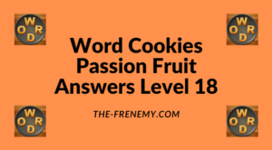 Word Cookies Passion Fruit Level 18 Answers