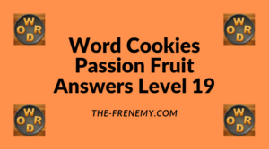 Word Cookies Passion Fruit Level 19 Answers