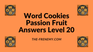Word Cookies Passion Fruit Level 20 Answers