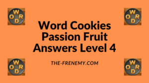 Word Cookies Passion Fruit Level 4 Answers