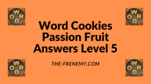 Word Cookies Passion Fruit Level 5 Answers