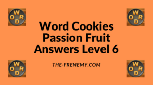Word Cookies Passion Fruit Level 6 Answers