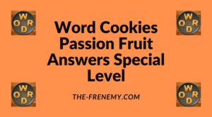 Word Cookies Passion Fruit Special Level Answers