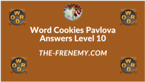 Word Cookies Pavlova Level 10 Answers
