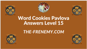 Word Cookies Pavlova Level 15 Answers