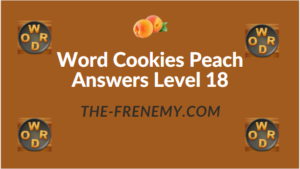 Word Cookies Peach Answers Level 18