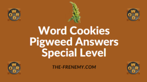 Word Cookies Pigweed Answers Special Level