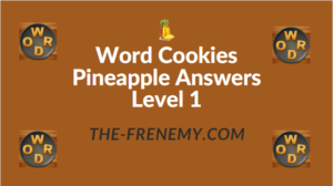 Word Cookies Pineapple Answers Level 1