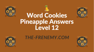 Word Cookies Pineapple Answers Level 12