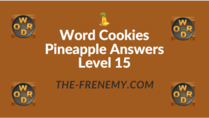 Word Cookies Pineapple Answers Level 15