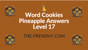 Word Cookies Pineapple Answers Level 17