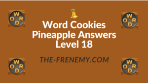 Word Cookies Pineapple Answers Level 18