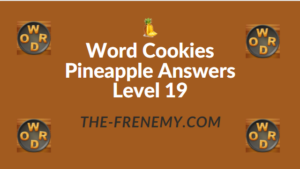 Word Cookies Pineapple Answers Level 19