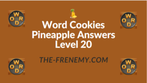 Word Cookies Pineapple Answers Level 20