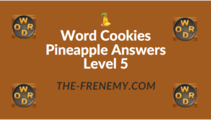 Word Cookies Pineapple Answers Level 5