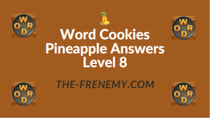 Word Cookies Pineapple Answers Level 8