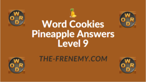 Word Cookies Pineapple Answers Level 9