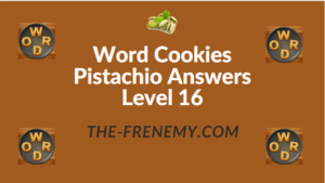 Word Cookies Pistachio Answers Level 16