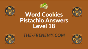 Word Cookies Pistachio Answers Level 18