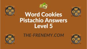 Word Cookies Pistachio Answers Level 5