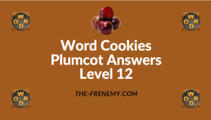 Word Cookies Plumcot Answers Level 12