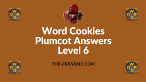 Word Cookies Plumcot Answers Level 6