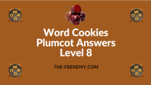 Word Cookies Plumcot Answers Level 8Word Cookies Plumcot Answers Level 8