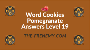 Word Cookies Pomegranate Answers Level 19