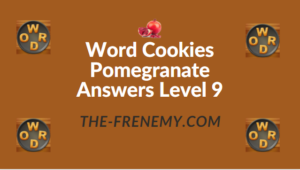 Word Cookies Pomegranate Answers Level 9