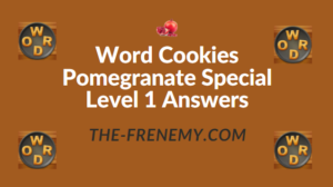 Word Cookies Pomegranate Special Level 1 Answers