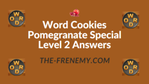 Word Cookies Pomegranate Special Level 2 Answers