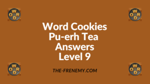 Word Cookies Pu-erh Tea Level 9 Answers