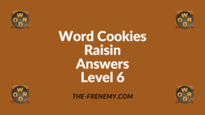 Word Cookies Raisin Level 6 Answers