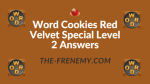 Word Cookies Red Velvet Special Level 2 Answers