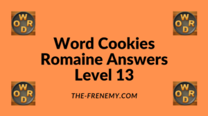 Word Cookies Romaine Level 13 Answers