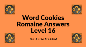Word Cookies Romaine Level 16 Answers
