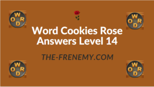Word Cookies Rose Answers Level 14