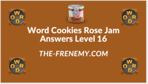 Word Cookies Rose Jam Level 16 Answers