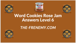 Word Cookies Rose Jam Level 6 Answers