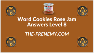 Word Cookies Rose Jam Level 8 Answers