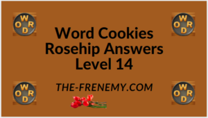 Word Cookies Rosehip Level 14 Answers